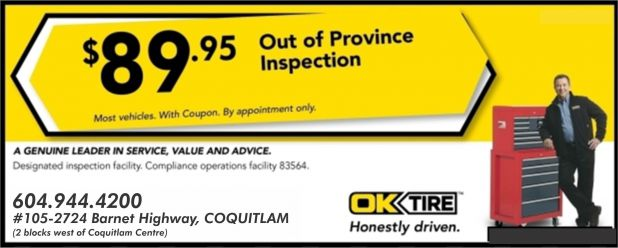 Out Of Province Vehicle Inspection $89.95 at OK Tire - Auto Repair Coupons - Port Coquitlam BC ...